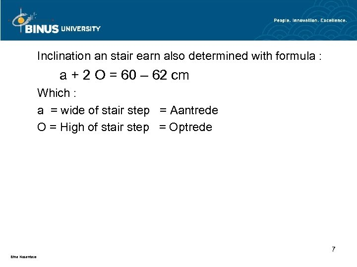 Inclination an stair earn also determined with formula : a + 2 O =