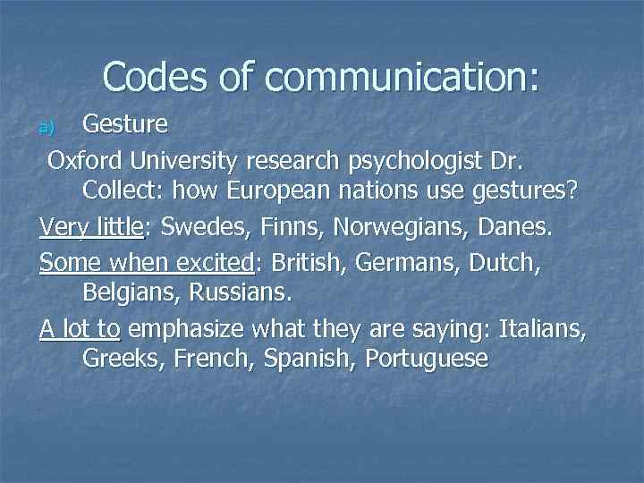 Codes of communication: Gesture Oxford University research psychologist Dr. Collect: how European nations use