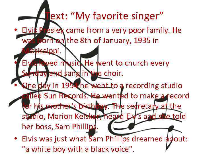 """Text: """"My favorite singer"""" • Elvis Presley came from a very poor family. He"""
