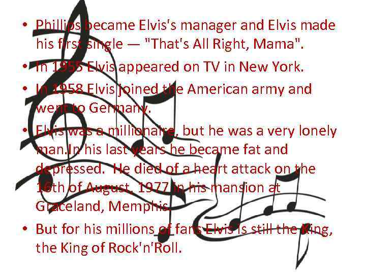 • Phillips became Elvis's manager and Elvis made his first single —