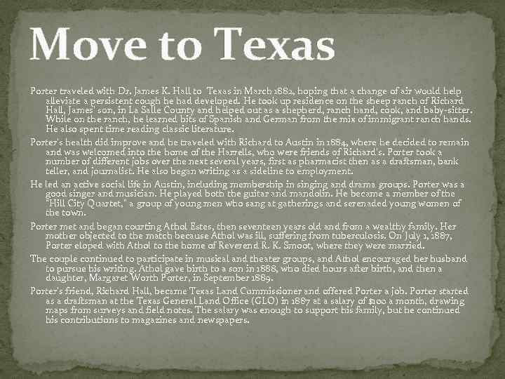 Move to Texas Porter traveled with Dr. James K. Hall to Texas in March