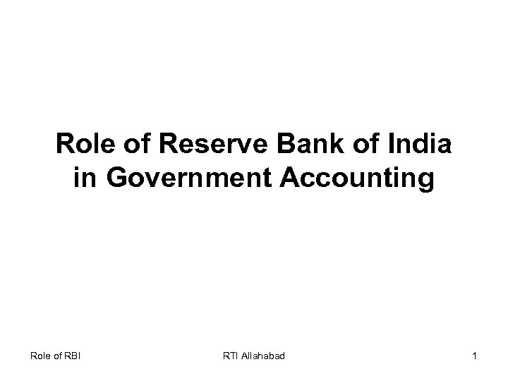 Role of Reserve Bank of India in Government Accounting Role of RBI RTI Allahabad