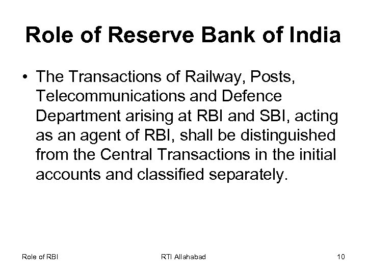 Role of Reserve Bank of India • The Transactions of Railway, Posts, Telecommunications and