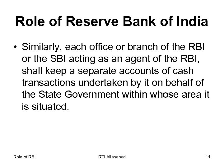 Role of Reserve Bank of India • Similarly, each office or branch of the