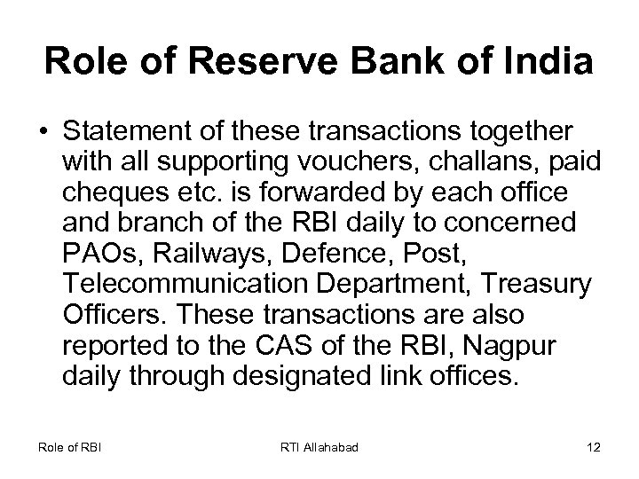 Role of Reserve Bank of India • Statement of these transactions together with all