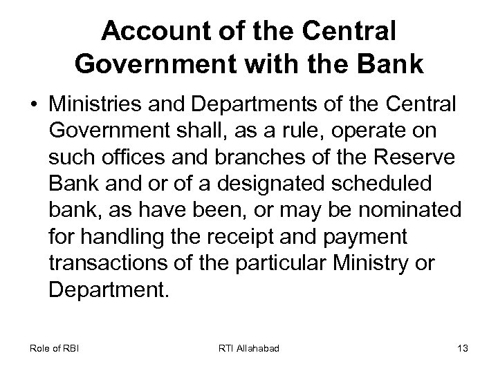 Account of the Central Government with the Bank • Ministries and Departments of the
