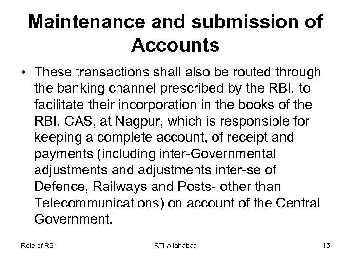 Maintenance and submission of Accounts • These transactions shall also be routed through the