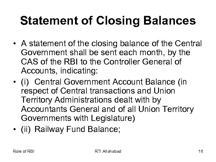 Statement of Closing Balances • A statement of the closing balance of the Central