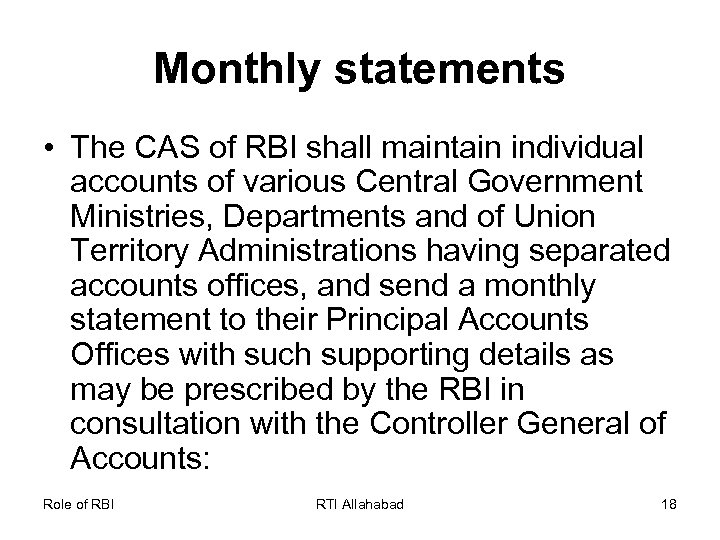 Monthly statements • The CAS of RBI shall maintain individual accounts of various Central