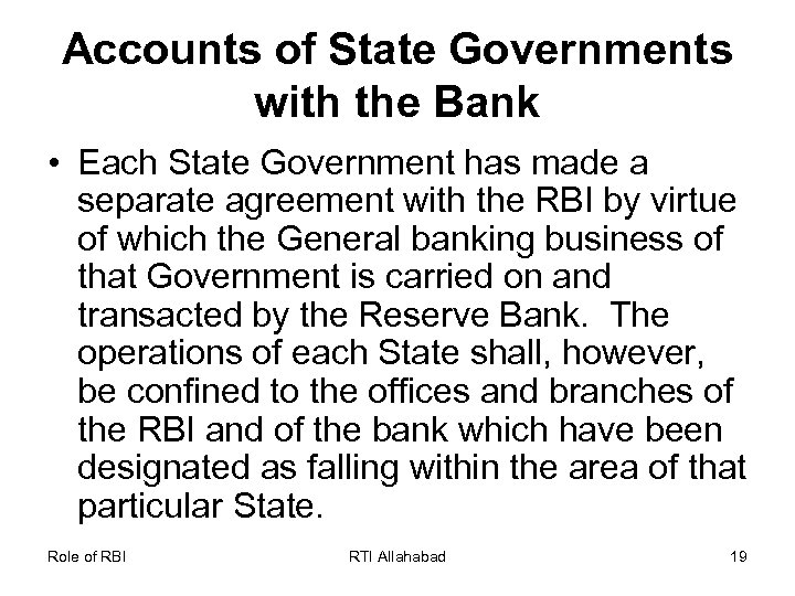Accounts of State Governments with the Bank • Each State Government has made a
