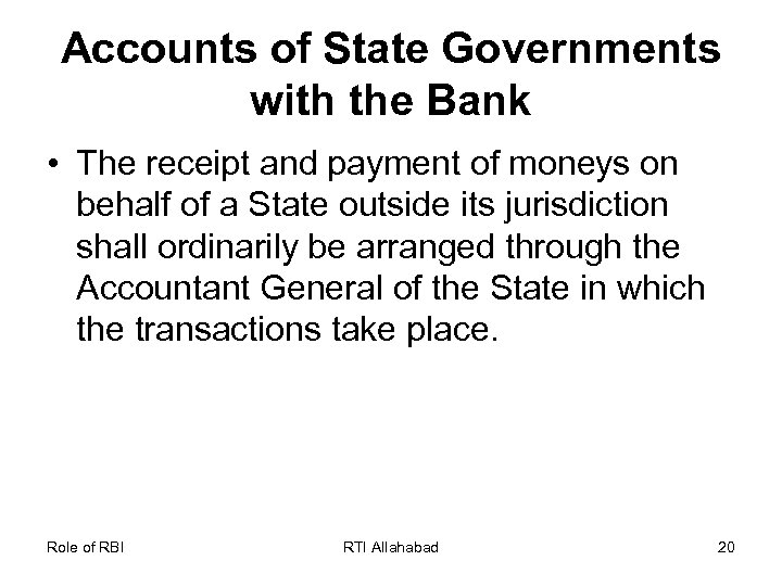 Accounts of State Governments with the Bank • The receipt and payment of moneys