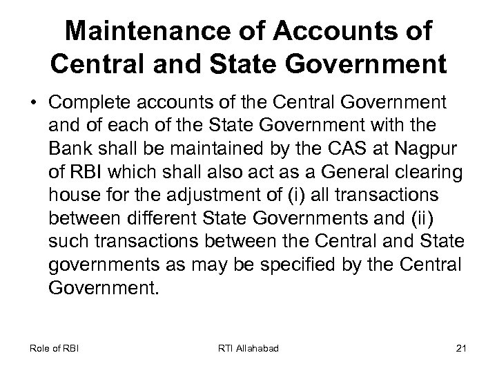 Maintenance of Accounts of Central and State Government • Complete accounts of the Central