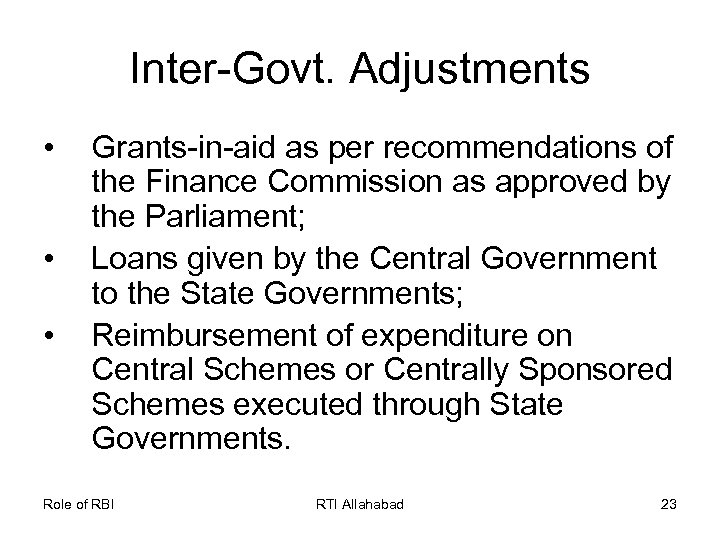 Inter-Govt. Adjustments • • • Grants-in-aid as per recommendations of the Finance Commission as