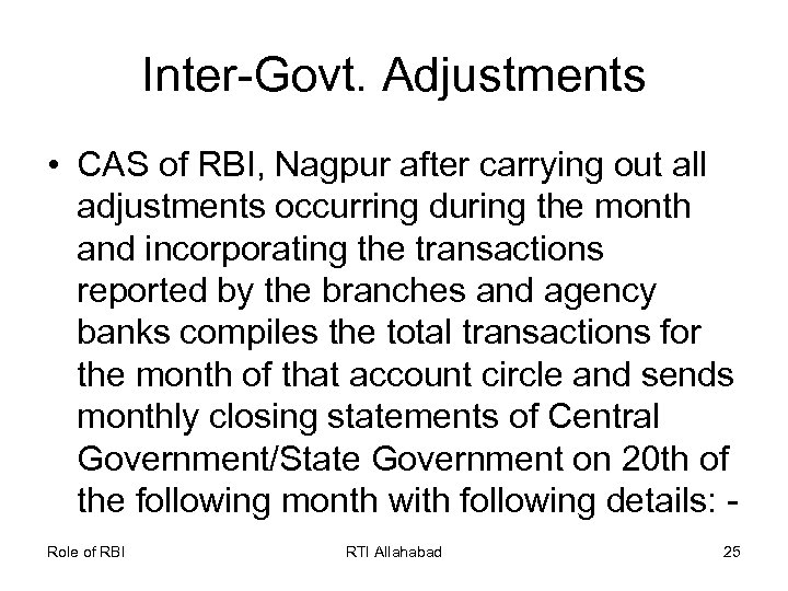 Inter-Govt. Adjustments • CAS of RBI, Nagpur after carrying out all adjustments occurring during