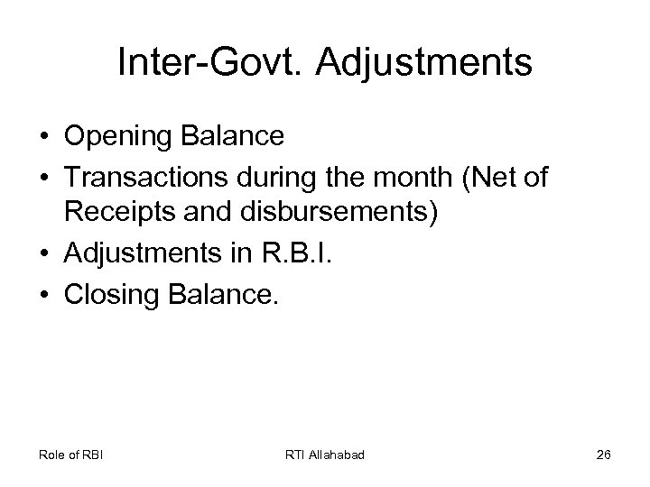Inter-Govt. Adjustments • Opening Balance • Transactions during the month (Net of Receipts and