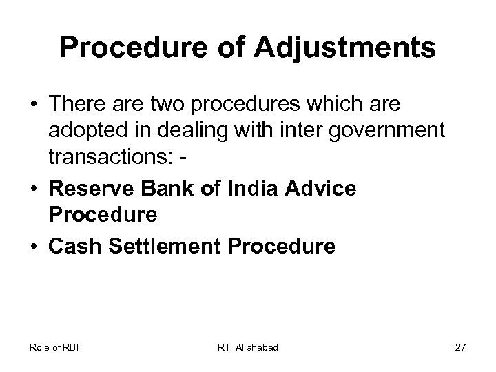 Procedure of Adjustments • There are two procedures which are adopted in dealing with