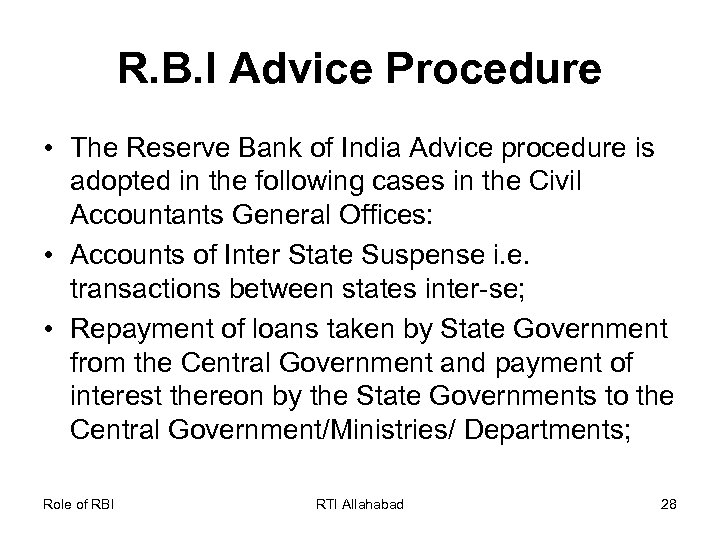 R. B. I Advice Procedure • The Reserve Bank of India Advice procedure is