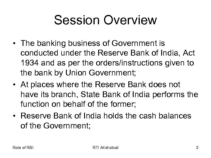 Session Overview • The banking business of Government is conducted under the Reserve Bank