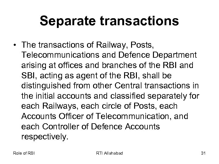 Separate transactions • The transactions of Railway, Posts, Telecommunications and Defence Department arising at