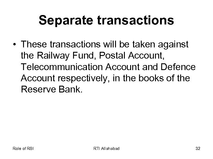 Separate transactions • These transactions will be taken against the Railway Fund, Postal Account,