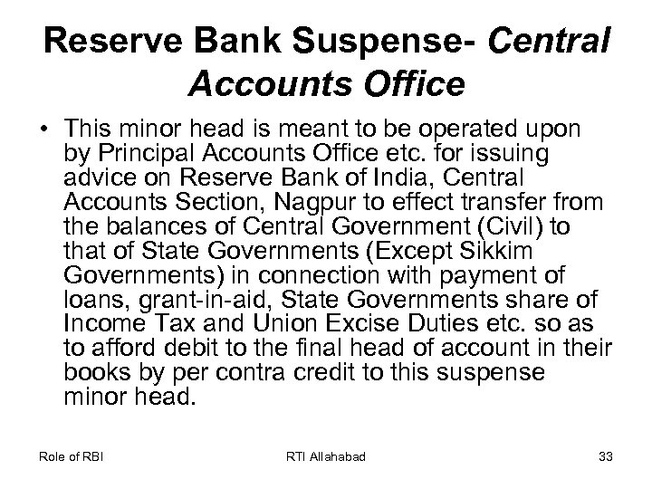 Reserve Bank Suspense- Central Accounts Office • This minor head is meant to be