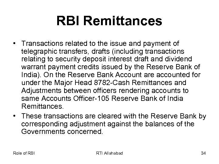 RBI Remittances • Transactions related to the issue and payment of telegraphic transfers, drafts