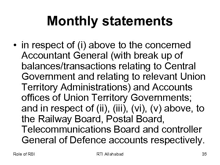Monthly statements • in respect of (i) above to the concerned Accountant General (with
