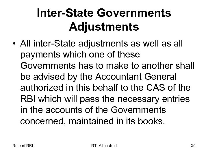 Inter-State Governments Adjustments • All inter-State adjustments as well as all payments which one
