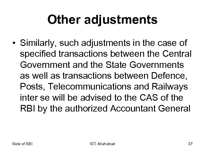 Other adjustments • Similarly, such adjustments in the case of specified transactions between the
