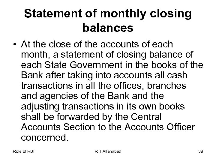 Statement of monthly closing balances • At the close of the accounts of each