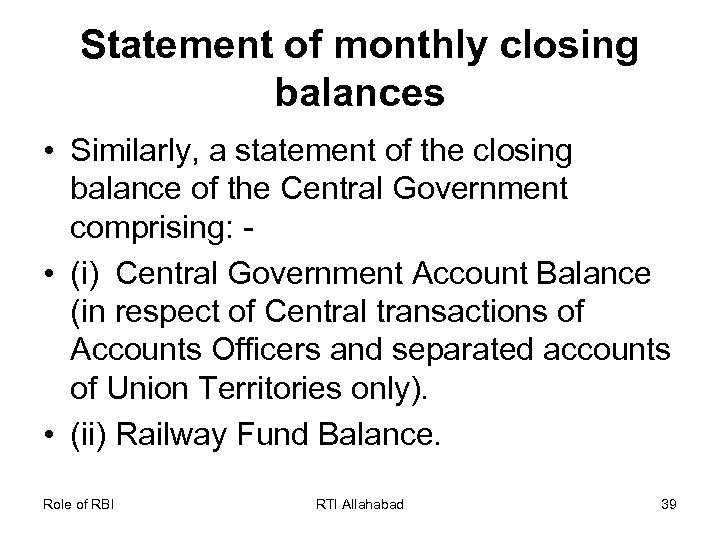 Statement of monthly closing balances • Similarly, a statement of the closing balance of