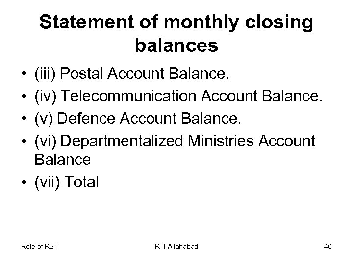 Statement of monthly closing balances • • (iii) Postal Account Balance. (iv) Telecommunication Account