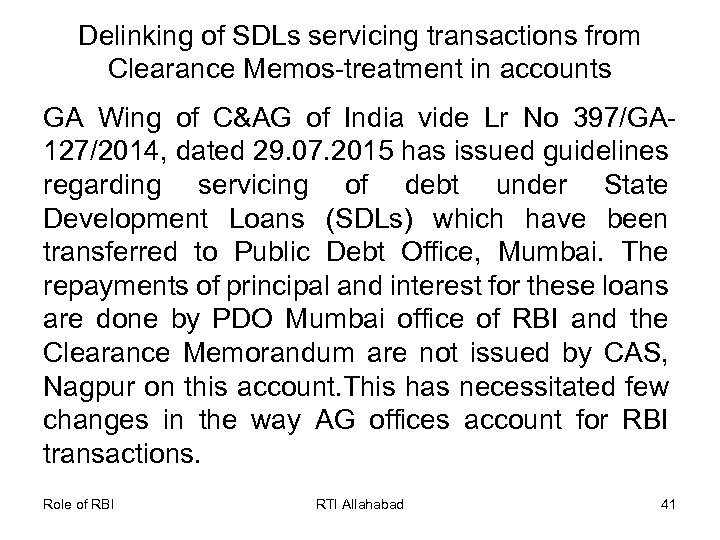 Delinking of SDLs servicing transactions from Clearance Memos-treatment in accounts GA Wing of C&AG