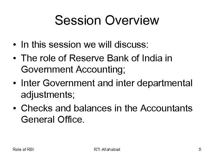 Session Overview • In this session we will discuss: • The role of Reserve