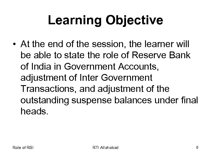 Learning Objective • At the end of the session, the learner will be able