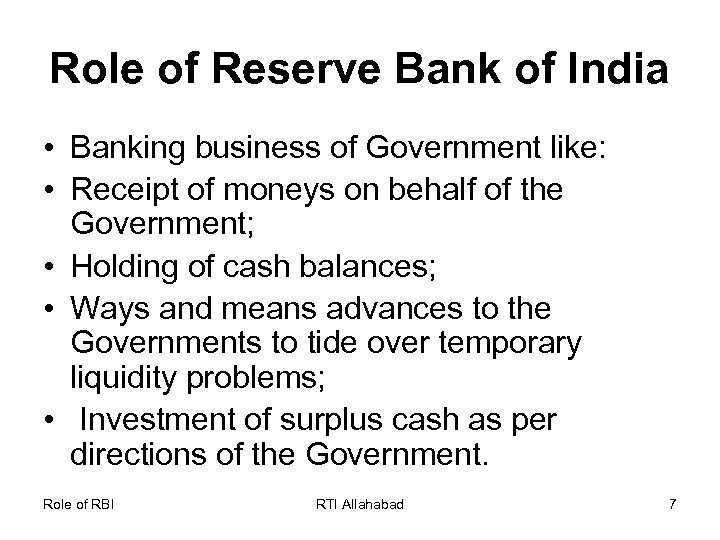 Role of Reserve Bank of India • Banking business of Government like: • Receipt