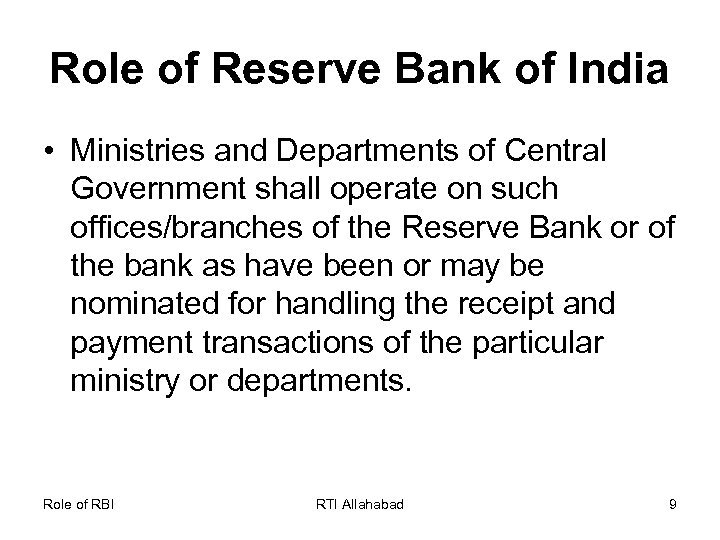 Role of Reserve Bank of India • Ministries and Departments of Central Government shall