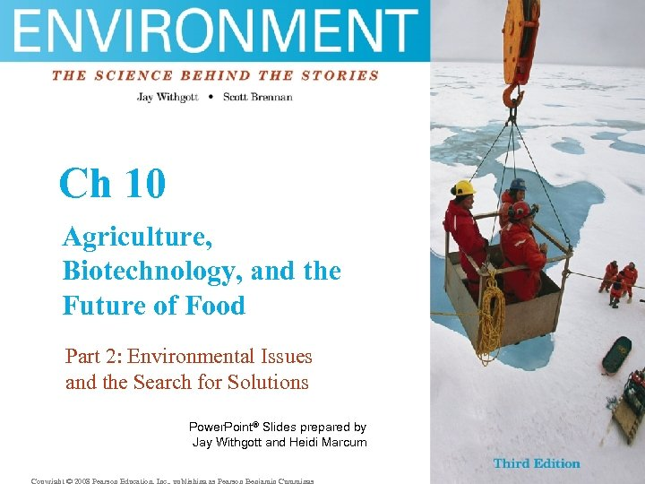Ch 10 Agriculture, Biotechnology, and the Future of Food Part 2: Environmental Issues and