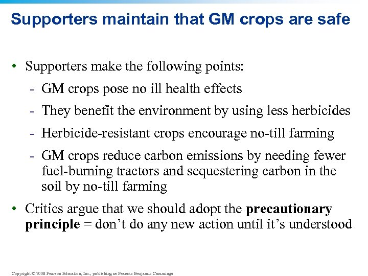 Supporters maintain that GM crops are safe • Supporters make the following points: -