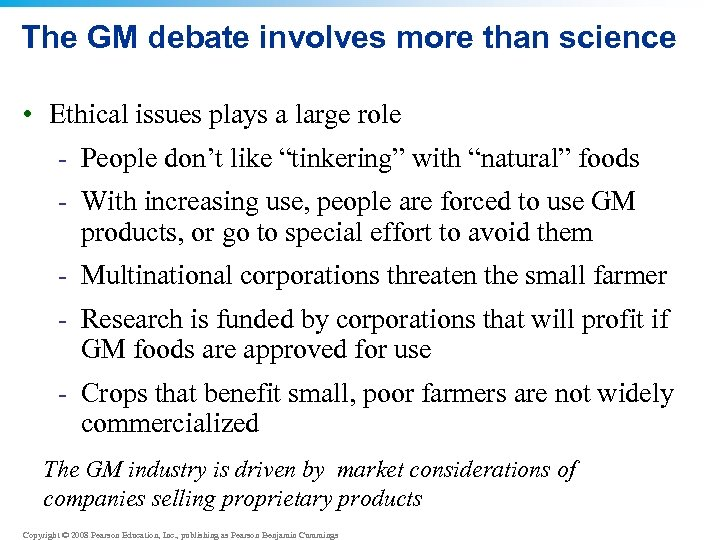 The GM debate involves more than science • Ethical issues plays a large role