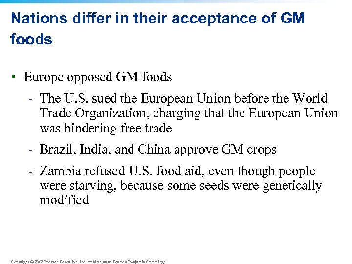 Nations differ in their acceptance of GM foods • Europe opposed GM foods -