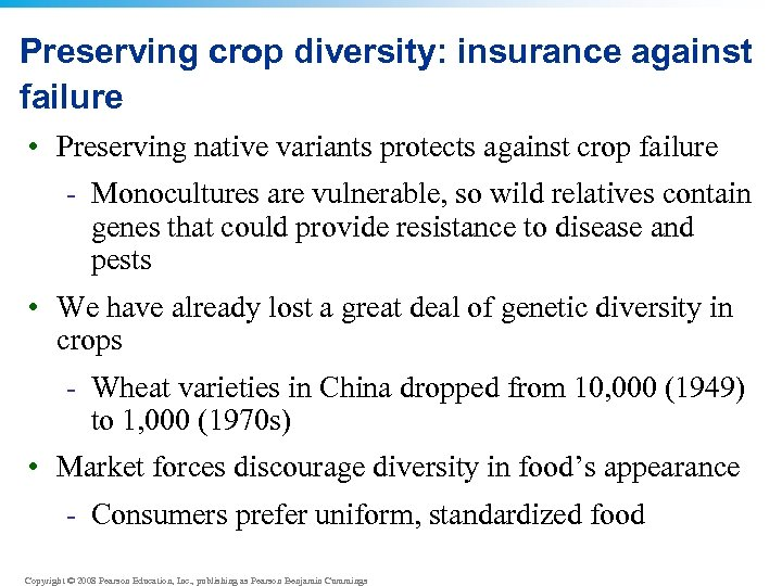 Preserving crop diversity: insurance against failure • Preserving native variants protects against crop failure
