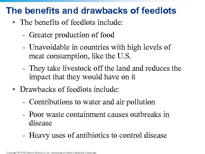The benefits and drawbacks of feedlots • The benefits of feedlots include: - Greater