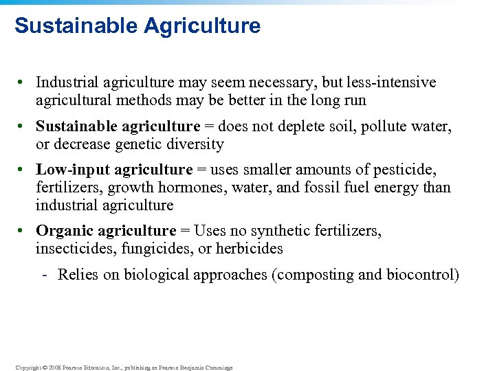 Sustainable Agriculture • Industrial agriculture may seem necessary, but less-intensive agricultural methods may be
