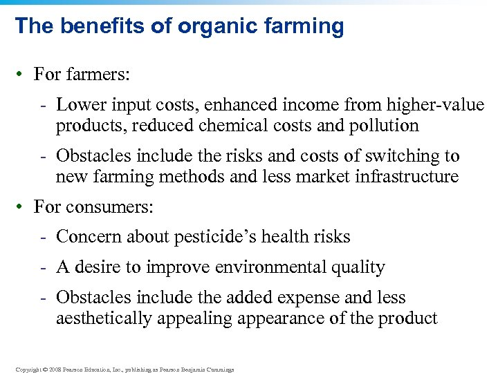 The benefits of organic farming • For farmers: - Lower input costs, enhanced income