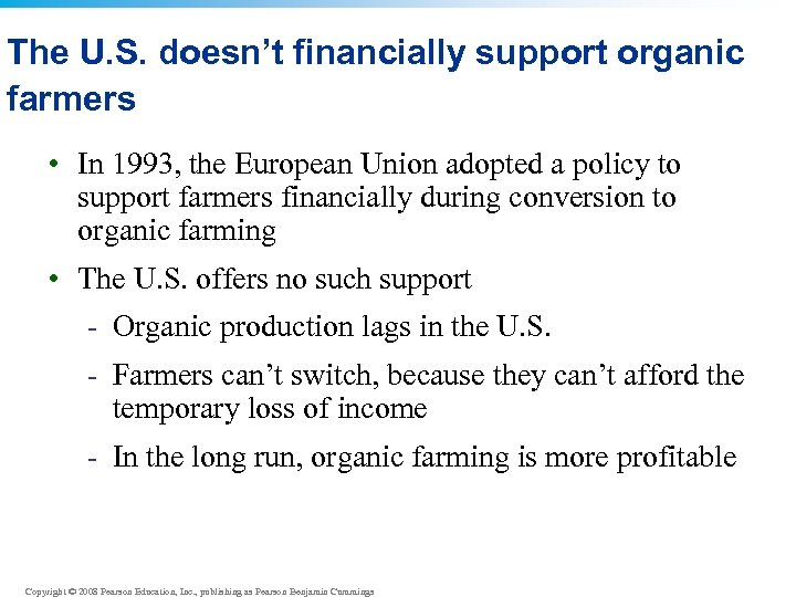 The U. S. doesn't financially support organic farmers • In 1993, the European Union