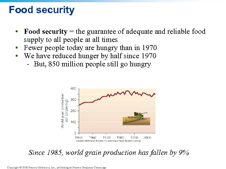 Food security • Food security = the guarantee of adequate and reliable food supply