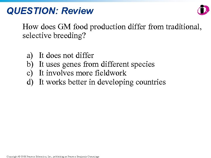 QUESTION: Review How does GM food production differ from traditional, selective breeding? a) b)