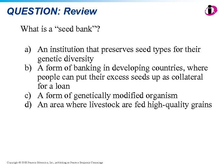 """QUESTION: Review What is a """"seed bank""""? a) An institution that preserves seed types"""