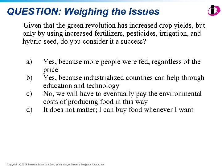 QUESTION: Weighing the Issues Given that the green revolution has increased crop yields, but